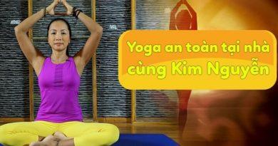 Các tư thế căn bản - Yoga an toàn tại nhà cùng Kim Nguyễn