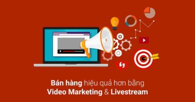 Bán hàng bằng video marketing và Livestream