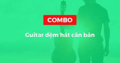 Combo khóa học Guitar đệm hát căn bản