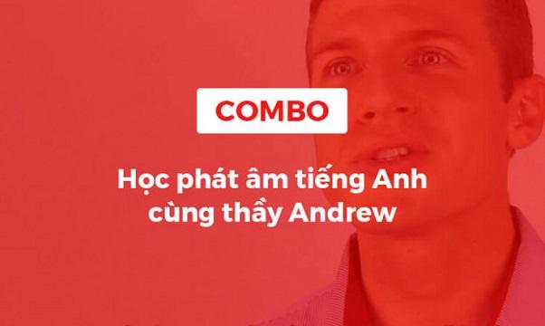 Combo khóa học phát âm tiếng Anh cùng thầy Andrew