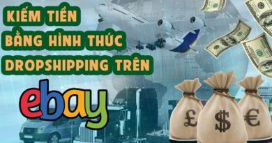 Kiếm Tiền Bằng Hình Thức Dropshipping Trên Ebay