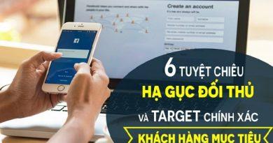 6 Tuyệt chiêu hạ gục đối thủ và target chính xác khách hàng mục tiêu