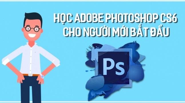 Học Adobe photoshop CS6 cho người mới bắt đầu