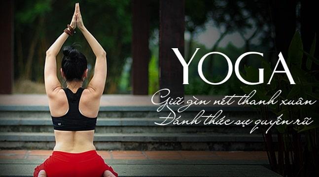 Yoga giữ gìn nét thanh xuân - Đánh thức sự quyến rũ