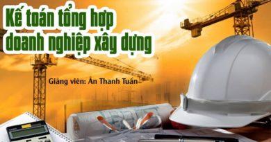 Kế toán tổng hợp doanh nghiệp xây dựng