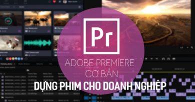 Adobe Premiere cơ bản - Dựng phim cho doanh nghiệp