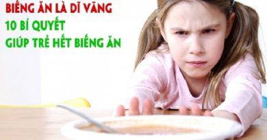 Biếng ăn là dĩ vãng - 10 Bí quyết giúp trẻ hết biếng ăn