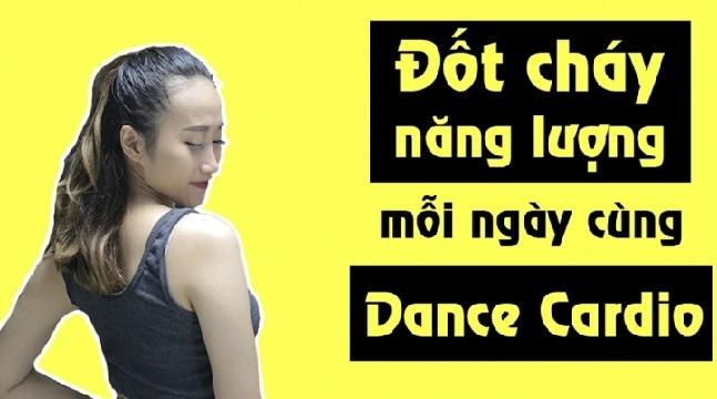 Học nhảy Dance Cardio - Đốt cháy năng lượng mỗi ngày