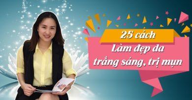 25 Cách làm đẹp da, trắng sáng, trị mụn