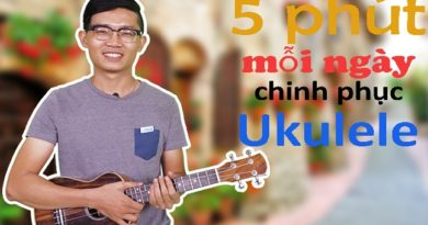 5 phút mỗi ngày chinh phục ukulele