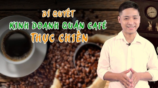 Bí quyết kinh doanh quán Café thực chiến
