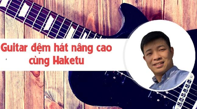 Guitar đệm hát nâng cao cùng Hake