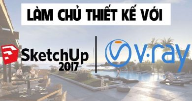 Làm Chủ Thiết Kế Với Sketchup 2017 Và Vray