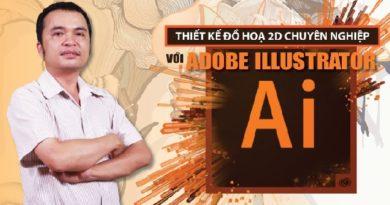 Thiết kế đồ hoạ 2D chuyên nghiệp với Adobe Illustrator