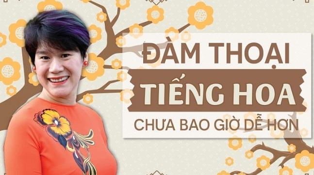 Đàm thoại tiếng Hoa chưa bao giờ dễ hơn