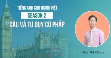 Tiếng Anh cho người Việt - Season 2: Câu và tư duy cú pháp