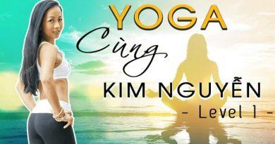 Yoga cùng Kim Nguyễn cấp độ 1