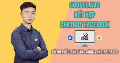 Google ASD kết hợp Chatbot Facebook – Tối ưu phễu bán hàng cùng Landing Pages