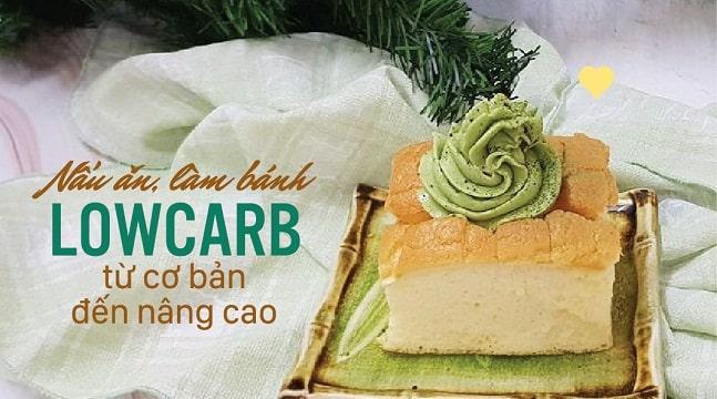 Làm bánh Lowcarb từ cơ bản đến nâng cao