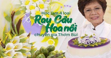 Học làm rau câu hoa nổi nghệ thuật cùng Nghệ nhân - chuyên gia Thơm Bùi 4 mẫu bánh rau câu hoa đặc sắc