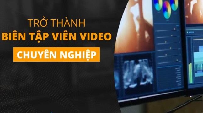 Trở thành biên tập viên video chuyên nghiệp