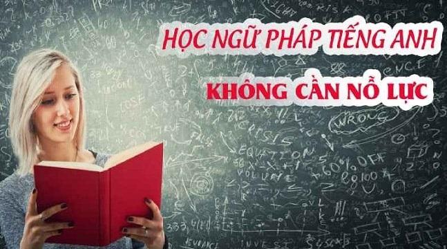 Học ngữ pháp tiếng Anh không cần nỗ lực