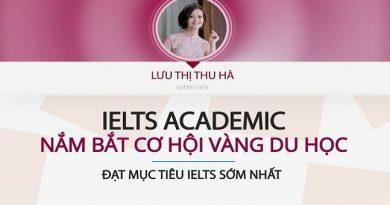 IELTS ACADEMIC - Nắm bắt cơ hội vàng du học