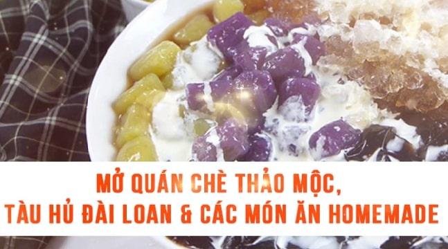 Mở quán chè thảo mộc, tàu hủ Đài Loan & các món ăn homemade