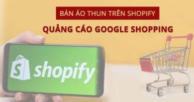 Kiếm tiền bằng bán áo thun với Shopify - CustomCat - Quảng cáo Google shopping