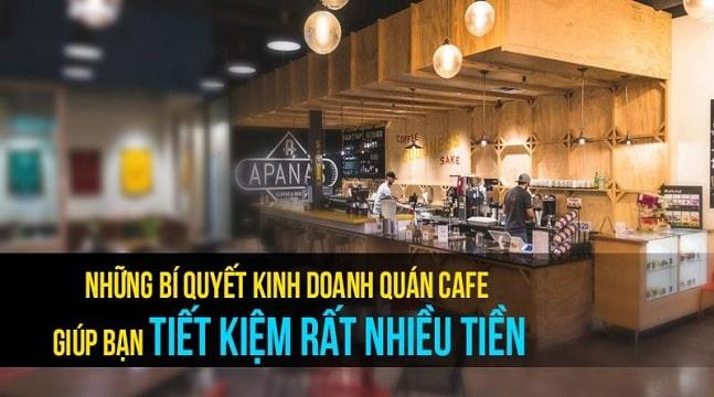 Những bí quyết kinh doanh quán cafe giúp bạn tiết kiệm rất nhiều tiền