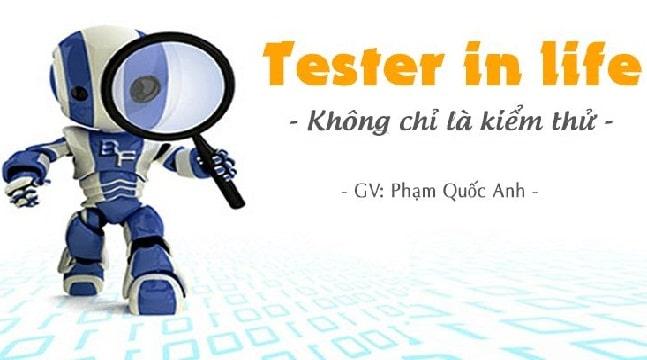 Tester in life - Không chỉ là kiểm thử
