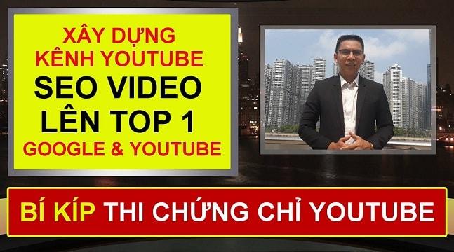Bí kíp xây dựng kênh Youtube và SEO Video Thống Lĩnh TOP 1 Google
