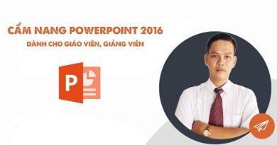Cẩm nang PowerPoint 2016 dành cho giáo viên, giảng viên
