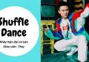 Shuffle Dance - Nhảy hiện đại cơ bản